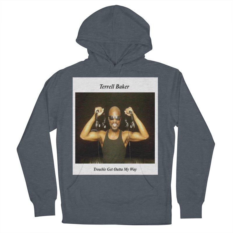 TerrellBaker_2018_TroubleGetOuttaMyWayAlbum_MerchandiseArtwork Women's Pullover Hoody by Duane Terrell Baker - Authorized Artwork, etc