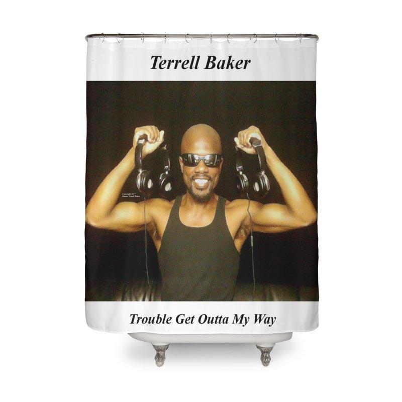 TerrellBaker_2018_TroubleGetOuttaMyWayAlbum_MerchandiseArtwork Home Shower Curtain by Duane Terrell Baker - Authorized Artwork, etc