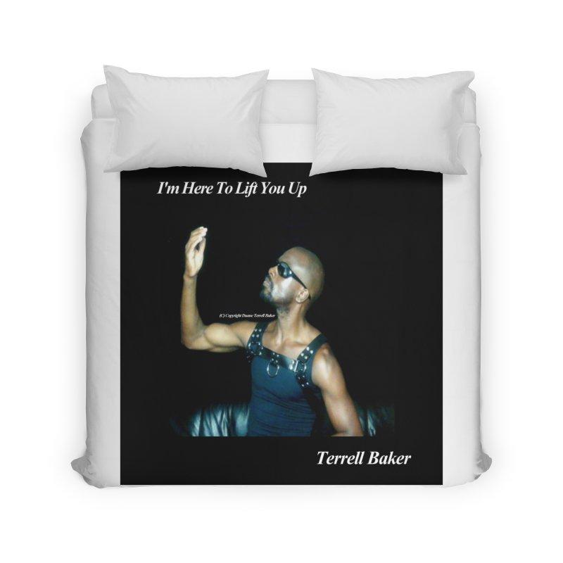 TerrellBaker_2019_ImHereToLiftYouUpAlbum_NoSongList_MerchandiseArtwork Home Duvet by Duane Terrell Baker - Authorized Artwork, etc