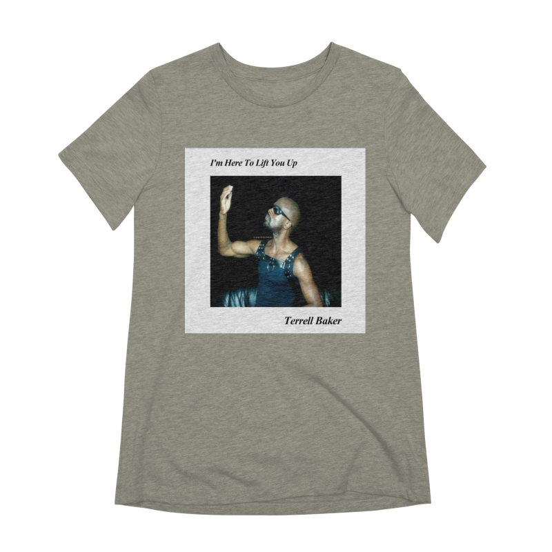 TerrellBaker_2019_ImHereToLiftYouUpAlbum_NoSongList_MerchandiseArtwork Women's Extra Soft T-Shirt by Duane Terrell Baker - Authorized Artwork, etc