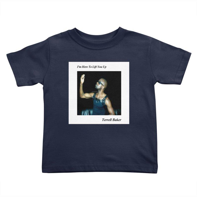 TerrellBaker_2019_ImHereToLiftYouUpAlbum_NoSongList_MerchandiseArtwork Kids Toddler T-Shirt by Duane Terrell Baker - Authorized Artwork, etc