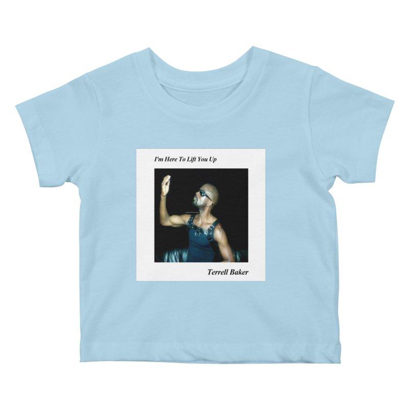 TerrellBaker_2019_ImHereToLiftYouUpAlbum_NoSongList_MerchandiseArtwork Kids Baby T-Shirt by Duane Terrell Baker - Authorized Artwork, etc
