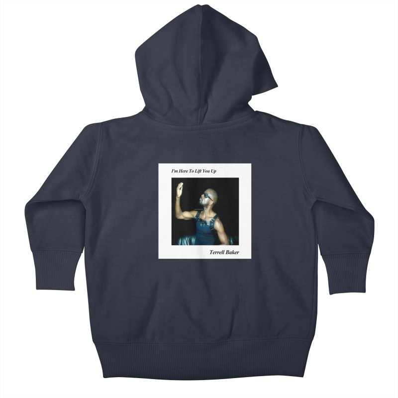 TerrellBaker_2019_ImHereToLiftYouUpAlbum_NoSongList_MerchandiseArtwork Kids Baby Zip-Up Hoody by Duane Terrell Baker - Authorized Artwork, etc