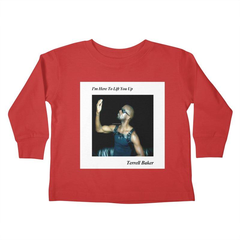 TerrellBaker_2019_ImHereToLiftYouUpAlbum_NoSongList_MerchandiseArtwork Kids Toddler Longsleeve T-Shirt by Duane Terrell Baker - Authorized Artwork, etc