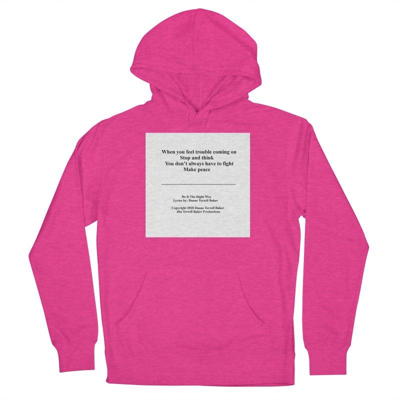DoItTheRightWay_TerrellBaker2018_TroubleGetOuttaMyWayAlbum_PrintedLyrics_MerchandiseArtwork_04012019 Women's French Terry Pullover Hoody by Duane Terrell Baker - Authorized Artwork, etc