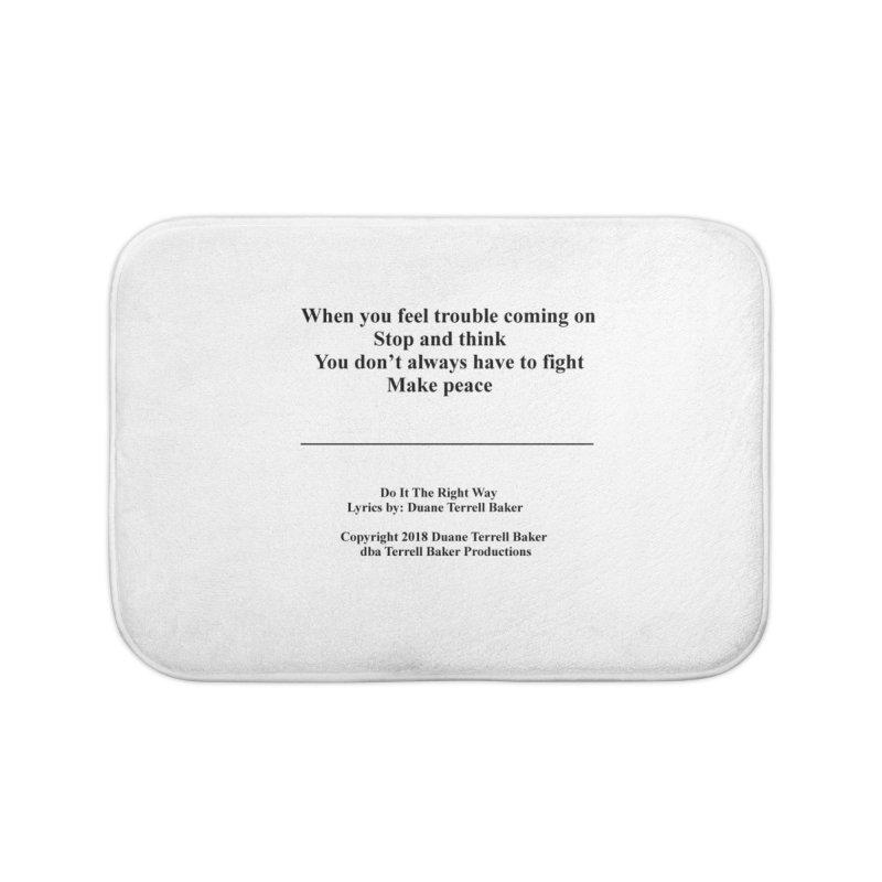 DoItTheRightWay_TerrellBaker2018_TroubleGetOuttaMyWayAlbum_PrintedLyrics_MerchandiseArtwork_04012019 Home Bath Mat by Duane Terrell Baker - Authorized Artwork, etc