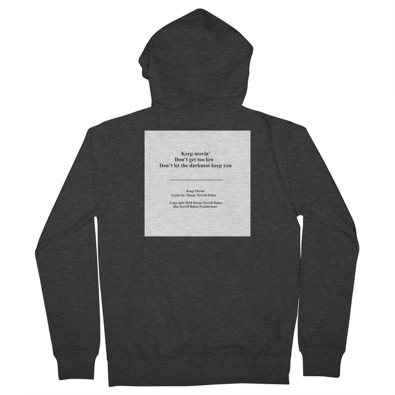 KeepMovin_TerrellBaker2018_TroubleGetOuttaMyWayAlbum_PrintedLyrics_MerchandiseArtwork_04012019 Men's French Terry Zip-Up Hoody by Duane Terrell Baker - Authorized Artwork, etc