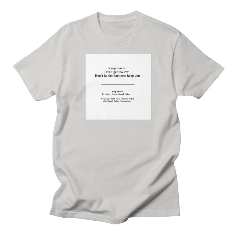 KeepMovin_TerrellBaker2018_TroubleGetOuttaMyWayAlbum_PrintedLyrics_MerchandiseArtwork_04012019 Men's Regular T-Shirt by Duane Terrell Baker - Authorized Artwork, etc