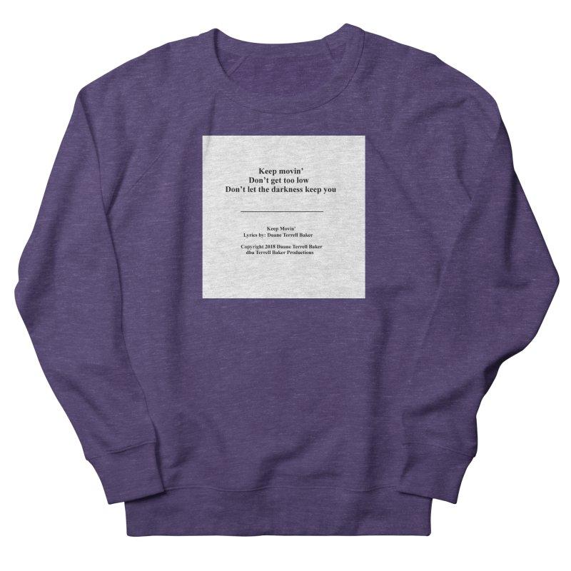 KeepMovin_TerrellBaker2018_TroubleGetOuttaMyWayAlbum_PrintedLyrics_MerchandiseArtwork_04012019 Women's French Terry Sweatshirt by Duane Terrell Baker - Authorized Artwork, etc