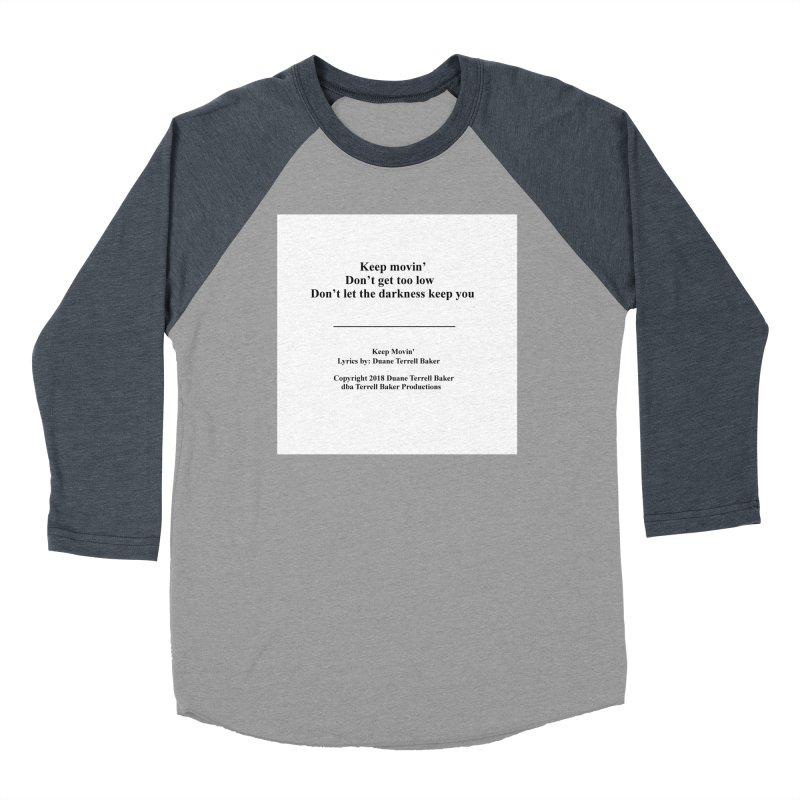 KeepMovin_TerrellBaker2018_TroubleGetOuttaMyWayAlbum_PrintedLyrics_MerchandiseArtwork_04012019 Women's Baseball Triblend Longsleeve T-Shirt by Duane Terrell Baker - Authorized Artwork, etc