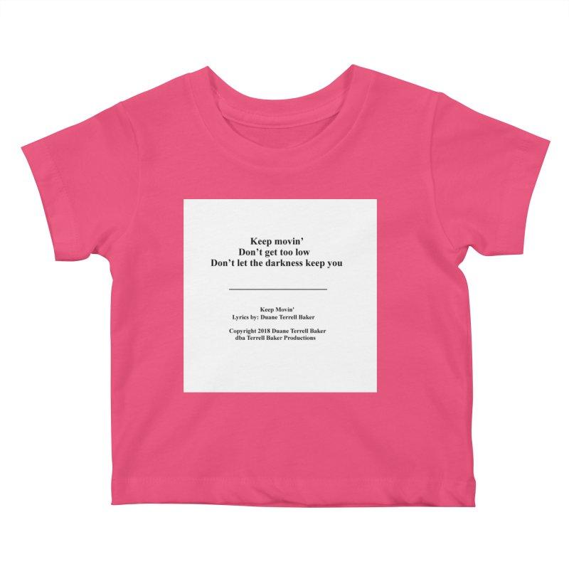 KeepMovin_TerrellBaker2018_TroubleGetOuttaMyWayAlbum_PrintedLyrics_MerchandiseArtwork_04012019 Kids Baby T-Shirt by Duane Terrell Baker - Authorized Artwork, etc