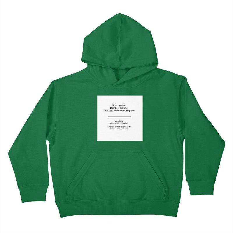 KeepMovin_TerrellBaker2018_TroubleGetOuttaMyWayAlbum_PrintedLyrics_MerchandiseArtwork_04012019 Kids Pullover Hoody by Duane Terrell Baker - Authorized Artwork, etc