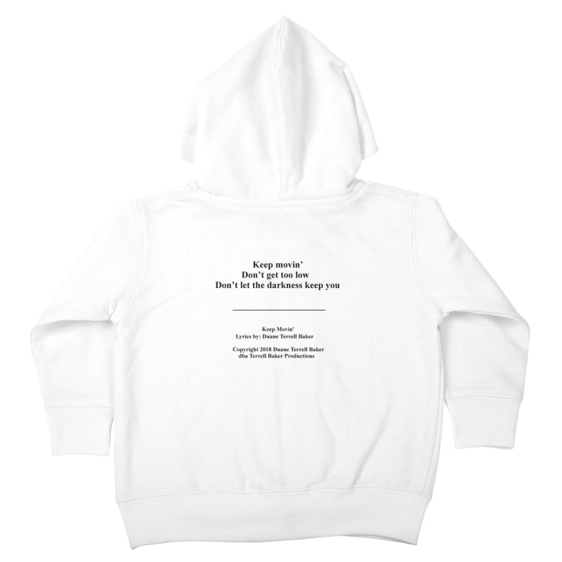 KeepMovin_TerrellBaker2018_TroubleGetOuttaMyWayAlbum_PrintedLyrics_MerchandiseArtwork_04012019 Kids Toddler Zip-Up Hoody by Duane Terrell Baker - Authorized Artwork, etc