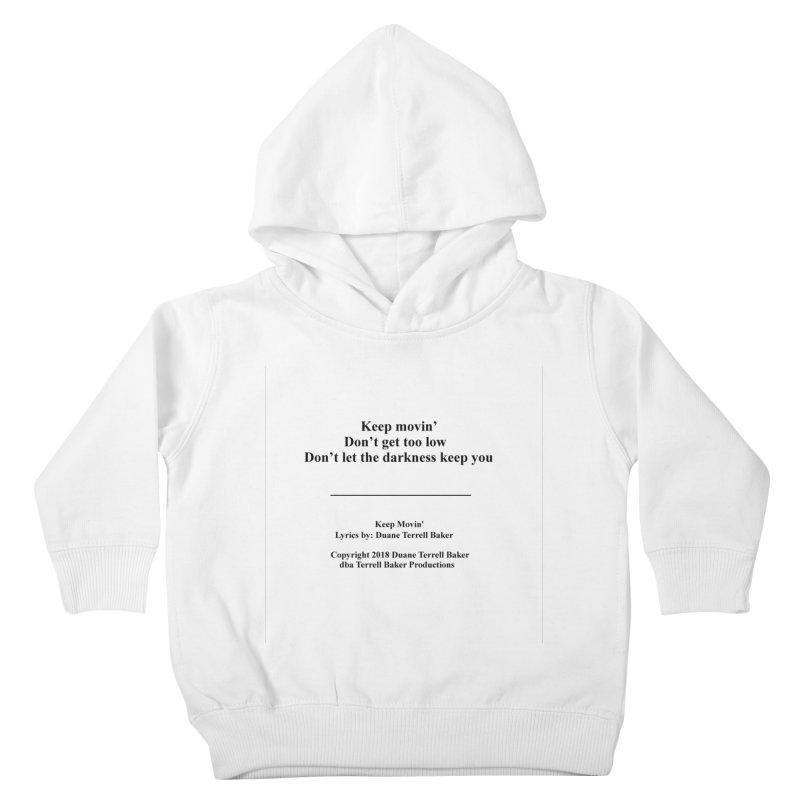 KeepMovin_TerrellBaker2018_TroubleGetOuttaMyWayAlbum_PrintedLyrics_MerchandiseArtwork_04012019 Kids Toddler Pullover Hoody by Duane Terrell Baker - Authorized Artwork, etc