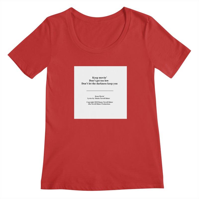KeepMovin_TerrellBaker2018_TroubleGetOuttaMyWayAlbum_PrintedLyrics_MerchandiseArtwork_04012019 Women's Regular Scoop Neck by Duane Terrell Baker - Authorized Artwork, etc