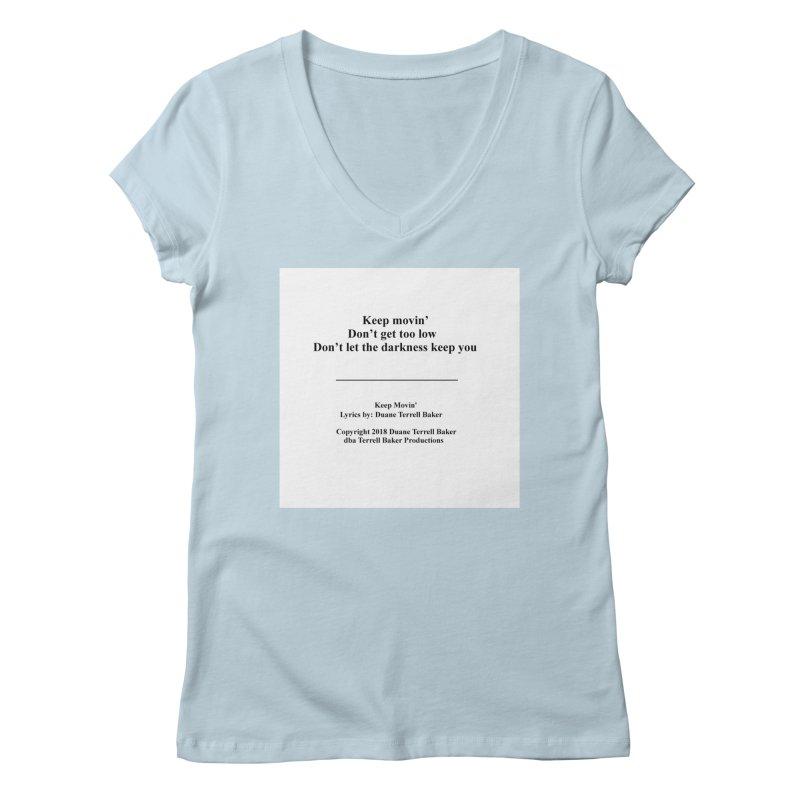 KeepMovin_TerrellBaker2018_TroubleGetOuttaMyWayAlbum_PrintedLyrics_MerchandiseArtwork_04012019 Women's Regular V-Neck by Duane Terrell Baker - Authorized Artwork, etc