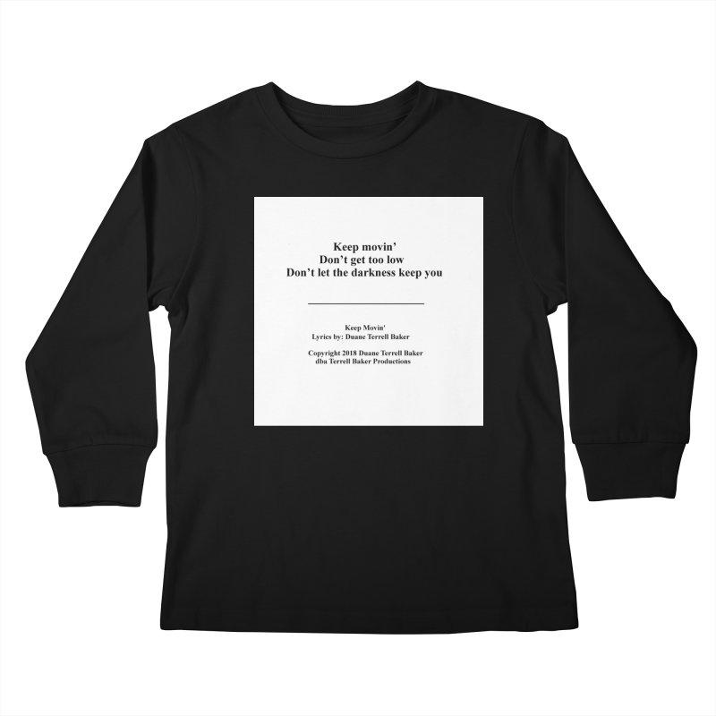 KeepMovin_TerrellBaker2018_TroubleGetOuttaMyWayAlbum_PrintedLyrics_MerchandiseArtwork_04012019 Kids Longsleeve T-Shirt by Duane Terrell Baker - Authorized Artwork, etc