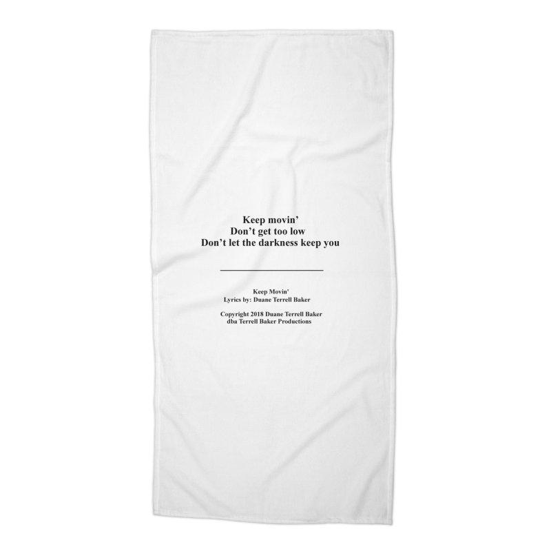 KeepMovin_TerrellBaker2018_TroubleGetOuttaMyWayAlbum_PrintedLyrics_MerchandiseArtwork_04012019 Accessories Beach Towel by Duane Terrell Baker - Authorized Artwork, etc