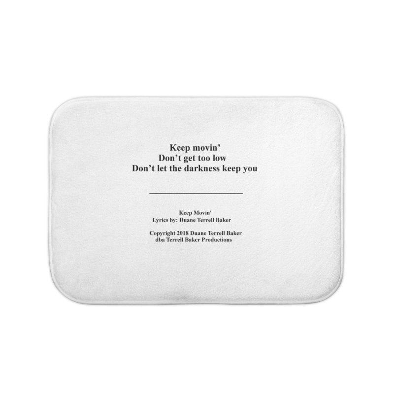 KeepMovin_TerrellBaker2018_TroubleGetOuttaMyWayAlbum_PrintedLyrics_MerchandiseArtwork_04012019 Home Bath Mat by Duane Terrell Baker - Authorized Artwork, etc