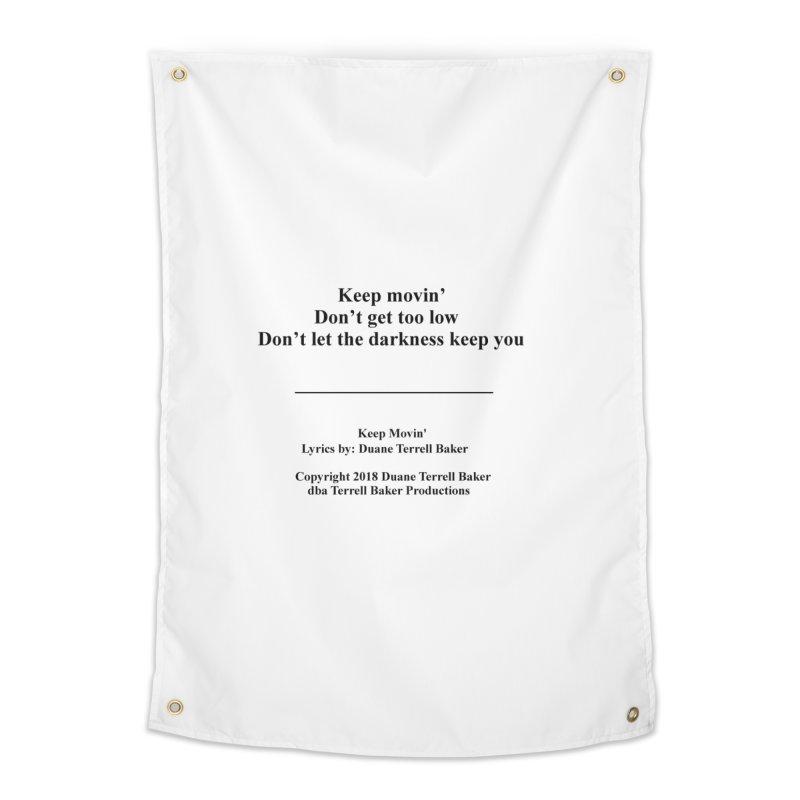 KeepMovin_TerrellBaker2018_TroubleGetOuttaMyWayAlbum_PrintedLyrics_MerchandiseArtwork_04012019 Home Tapestry by Duane Terrell Baker - Authorized Artwork, etc