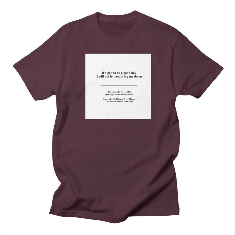 ItsGonnaBeAGoodDay_TerrellBaker2018TroubleGetOuttaMyWayAlbumPrintedLyrics_MerchandiseArtwork04012019 Men's Regular T-Shirt by Duane Terrell Baker - Authorized Artwork, etc
