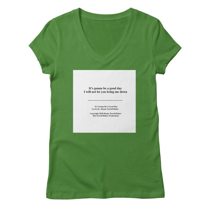 ItsGonnaBeAGoodDay_TerrellBaker2018TroubleGetOuttaMyWayAlbumPrintedLyrics_MerchandiseArtwork04012019 Women's Regular V-Neck by Duane Terrell Baker - Authorized Artwork, etc