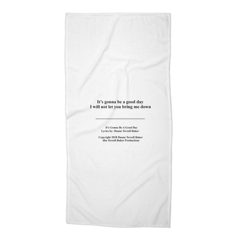 ItsGonnaBeAGoodDay_TerrellBaker2018TroubleGetOuttaMyWayAlbumPrintedLyrics_MerchandiseArtwork04012019 Accessories Beach Towel by Duane Terrell Baker - Authorized Artwork, etc