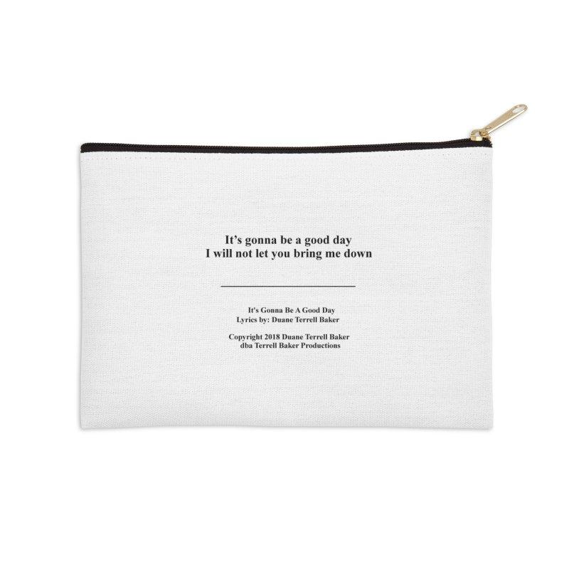 ItsGonnaBeAGoodDay_TerrellBaker2018TroubleGetOuttaMyWayAlbumPrintedLyrics_MerchandiseArtwork04012019 Accessories Zip Pouch by Duane Terrell Baker - Authorized Artwork, etc