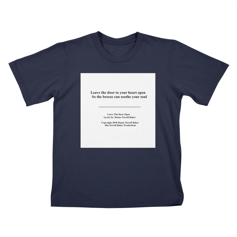 LeaveTheDoorOpen_TerrellBaker2018TroubleGetOuttaMyWayAlbum_PrintedLyrics_MerchandiseArtwork_04012019 Kids T-Shirt by Duane Terrell Baker - Authorized Artwork, etc