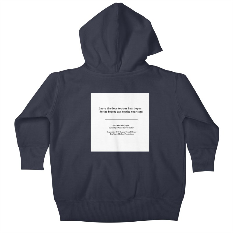 LeaveTheDoorOpen_TerrellBaker2018TroubleGetOuttaMyWayAlbum_PrintedLyrics_MerchandiseArtwork_04012019 Kids Baby Zip-Up Hoody by Duane Terrell Baker - Authorized Artwork, etc