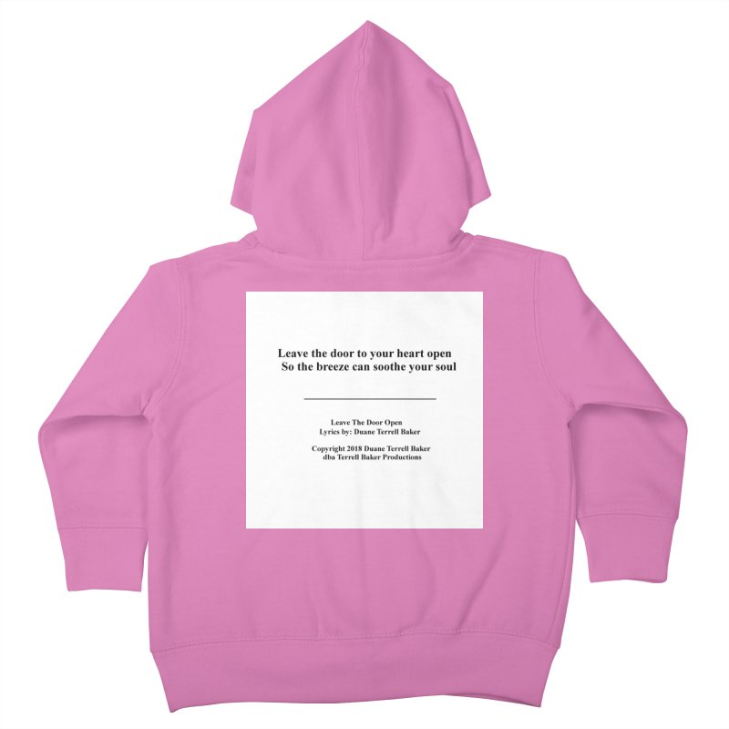 LeaveTheDoorOpen_TerrellBaker2018TroubleGetOuttaMyWayAlbum_PrintedLyrics_MerchandiseArtwork_04012019 Kids Toddler Zip-Up Hoody by Duane Terrell Baker - Authorized Artwork, etc