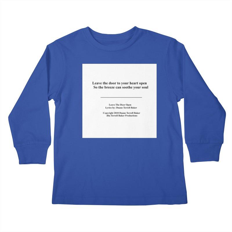 LeaveTheDoorOpen_TerrellBaker2018TroubleGetOuttaMyWayAlbum_PrintedLyrics_MerchandiseArtwork_04012019 Kids Longsleeve T-Shirt by Duane Terrell Baker - Authorized Artwork, etc
