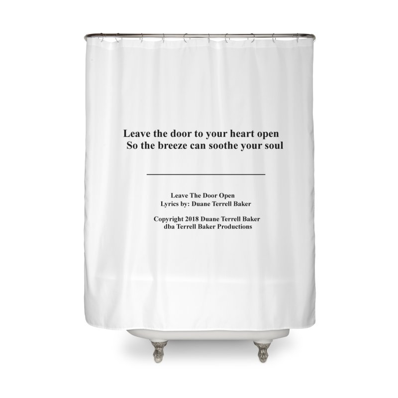 LeaveTheDoorOpen_TerrellBaker2018TroubleGetOuttaMyWayAlbum_PrintedLyrics_MerchandiseArtwork_04012019 Home Shower Curtain by Duane Terrell Baker - Authorized Artwork, etc