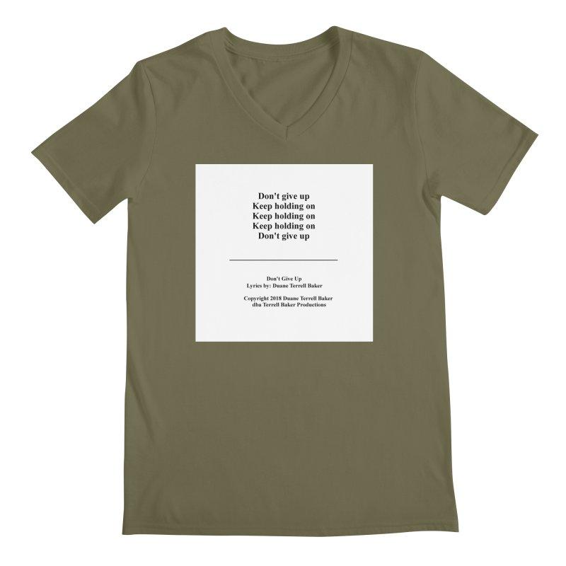 DontGiveUp_TerrellBaker2018TroubleGetOuttaMyWayAlbum_PrintedLyrics_MerchandiseArtwork_04012019 Men's Regular V-Neck by Duane Terrell Baker - Authorized Artwork, etc