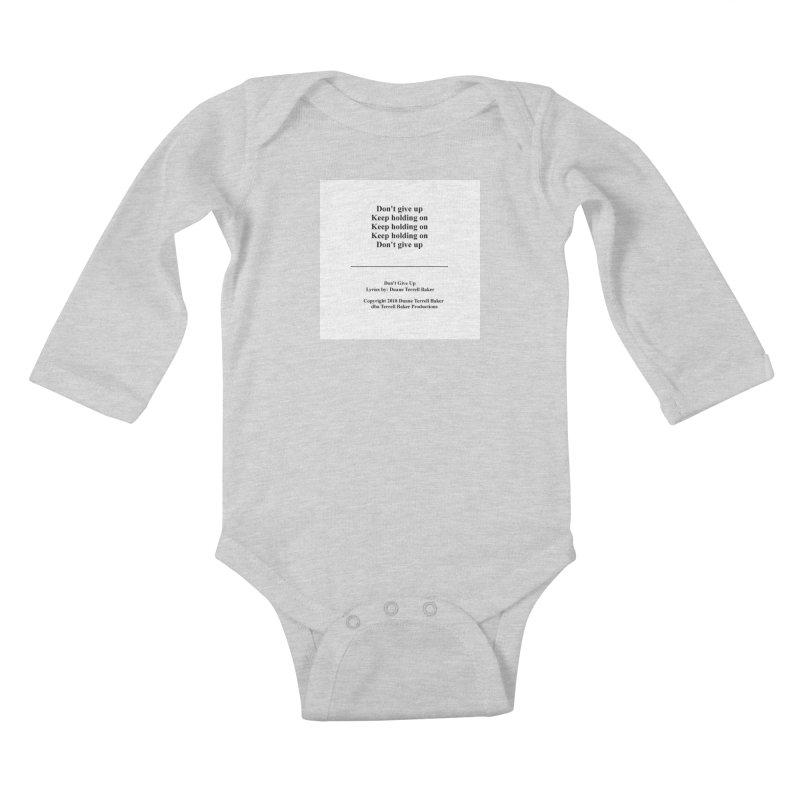 DontGiveUp_TerrellBaker2018TroubleGetOuttaMyWayAlbum_PrintedLyrics_MerchandiseArtwork_04012019 Kids Baby Longsleeve Bodysuit by Duane Terrell Baker - Authorized Artwork, etc