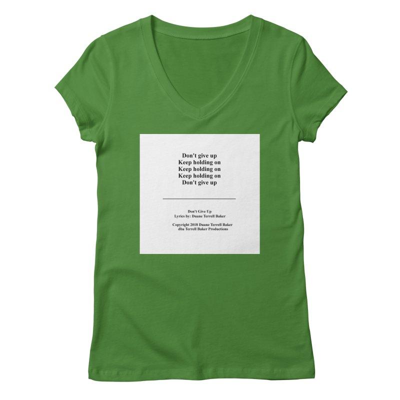 DontGiveUp_TerrellBaker2018TroubleGetOuttaMyWayAlbum_PrintedLyrics_MerchandiseArtwork_04012019 Women's Regular V-Neck by Duane Terrell Baker - Authorized Artwork, etc