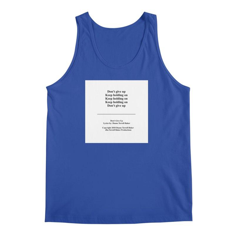 DontGiveUp_TerrellBaker2018TroubleGetOuttaMyWayAlbum_PrintedLyrics_MerchandiseArtwork_04012019 Men's Regular Tank by Duane Terrell Baker - Authorized Artwork, etc
