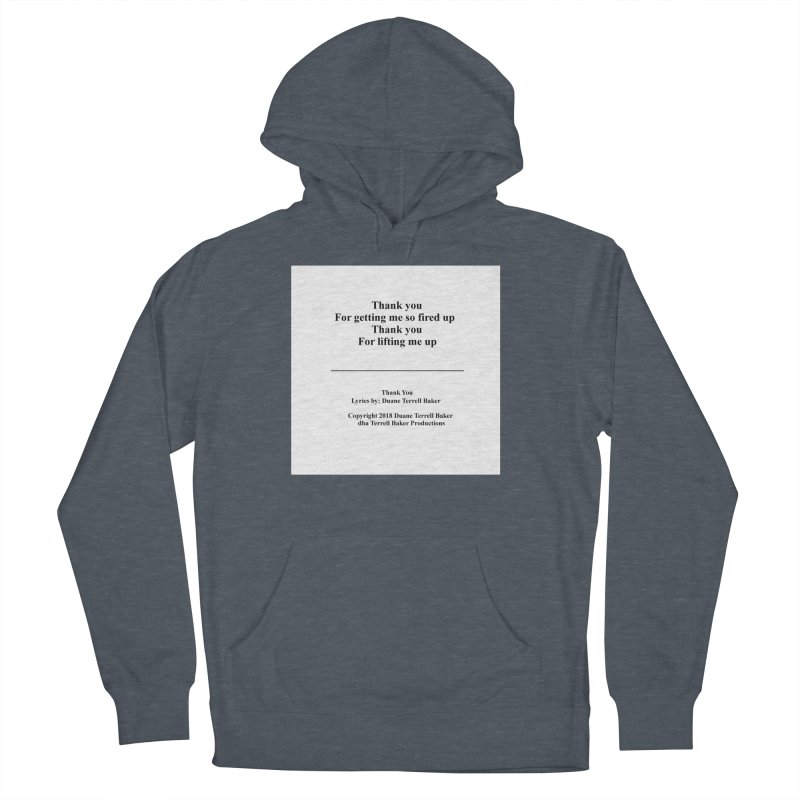 ThankYou_TerrellBaker2018TroubleGetOuttaMyWayAlbum_PrintedLyrics_MerchandiseArtwork_04012019 Men's French Terry Pullover Hoody by Duane Terrell Baker - Authorized Artwork, etc