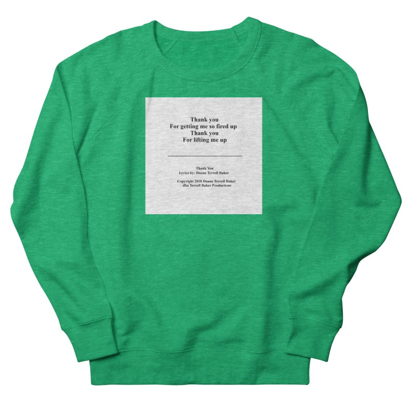 ThankYou_TerrellBaker2018TroubleGetOuttaMyWayAlbum_PrintedLyrics_MerchandiseArtwork_04012019 Women's French Terry Sweatshirt by Duane Terrell Baker - Authorized Artwork, etc