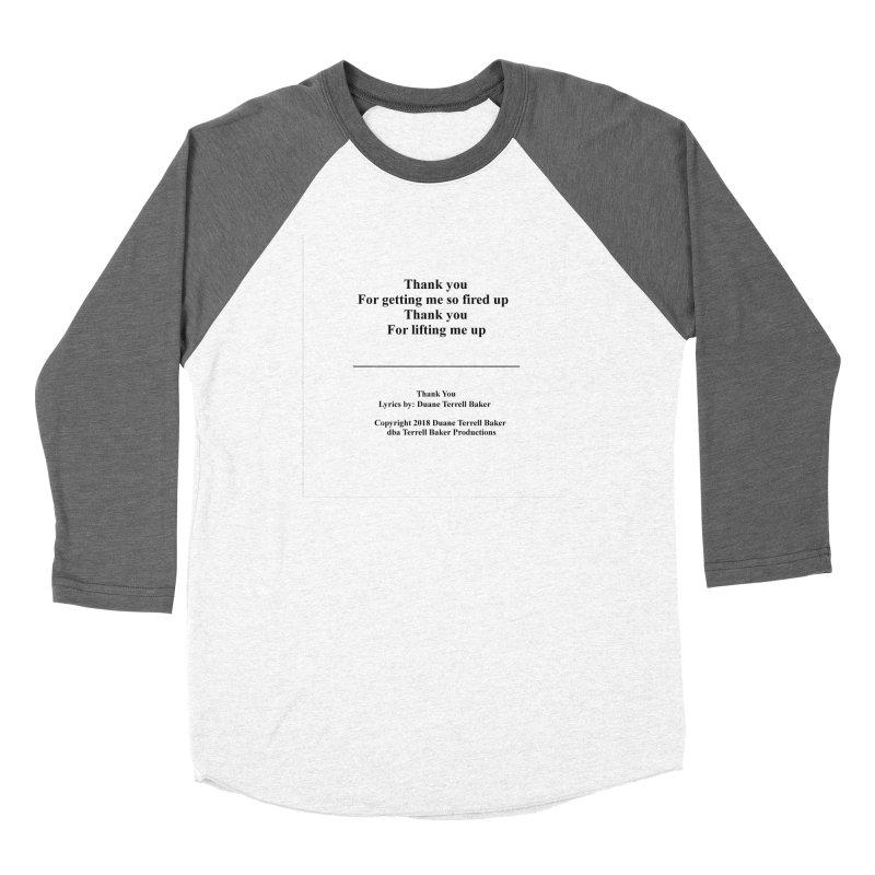 ThankYou_TerrellBaker2018TroubleGetOuttaMyWayAlbum_PrintedLyrics_MerchandiseArtwork_04012019 Women's Baseball Triblend Longsleeve T-Shirt by Duane Terrell Baker - Authorized Artwork, etc