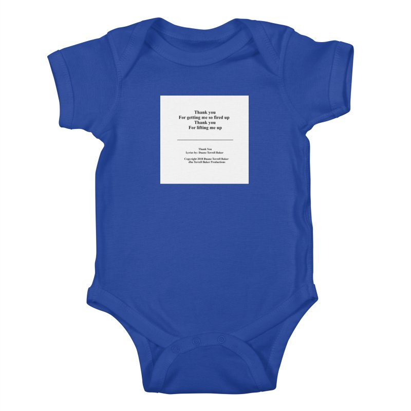 ThankYou_TerrellBaker2018TroubleGetOuttaMyWayAlbum_PrintedLyrics_MerchandiseArtwork_04012019 Kids Baby Bodysuit by Duane Terrell Baker - Authorized Artwork, etc