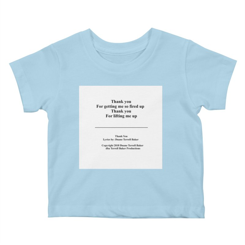 ThankYou_TerrellBaker2018TroubleGetOuttaMyWayAlbum_PrintedLyrics_MerchandiseArtwork_04012019 Kids Baby T-Shirt by Duane Terrell Baker - Authorized Artwork, etc