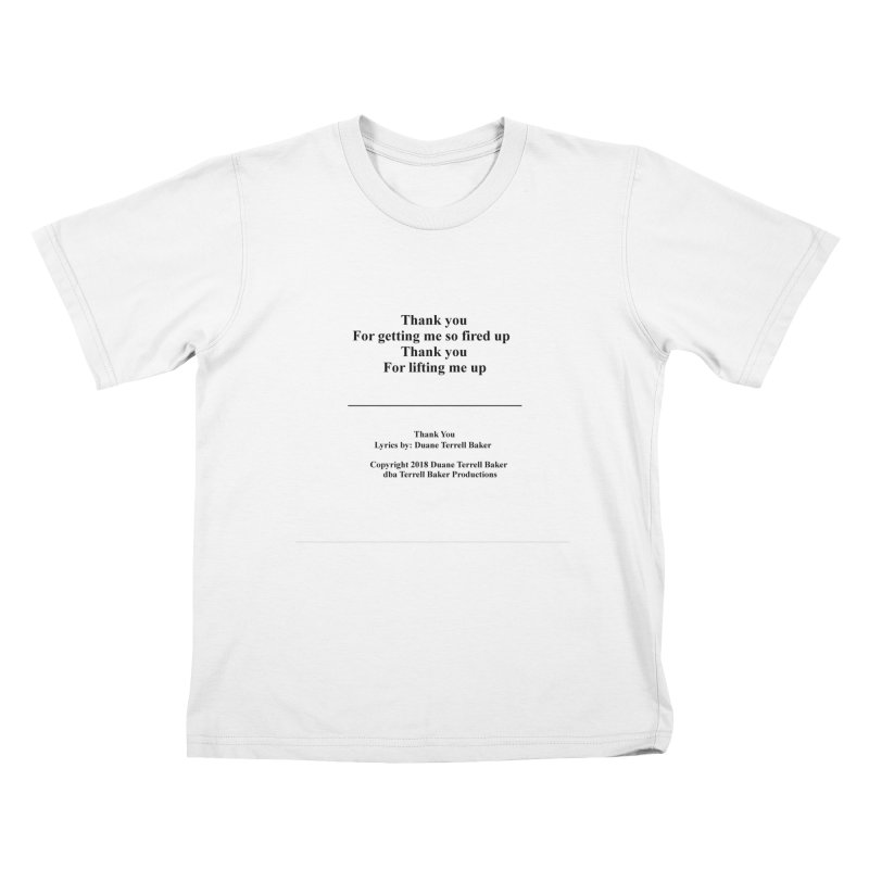ThankYou_TerrellBaker2018TroubleGetOuttaMyWayAlbum_PrintedLyrics_MerchandiseArtwork_04012019 Kids T-Shirt by Duane Terrell Baker - Authorized Artwork, etc
