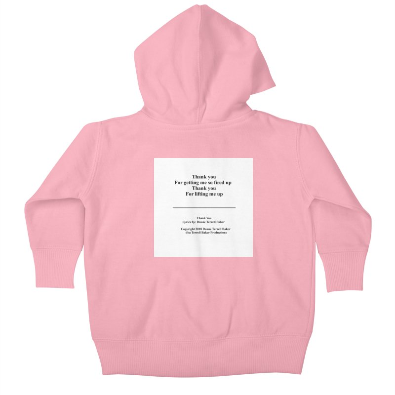 ThankYou_TerrellBaker2018TroubleGetOuttaMyWayAlbum_PrintedLyrics_MerchandiseArtwork_04012019 Kids Baby Zip-Up Hoody by Duane Terrell Baker - Authorized Artwork, etc