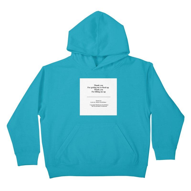 ThankYou_TerrellBaker2018TroubleGetOuttaMyWayAlbum_PrintedLyrics_MerchandiseArtwork_04012019 Kids Pullover Hoody by Duane Terrell Baker - Authorized Artwork, etc