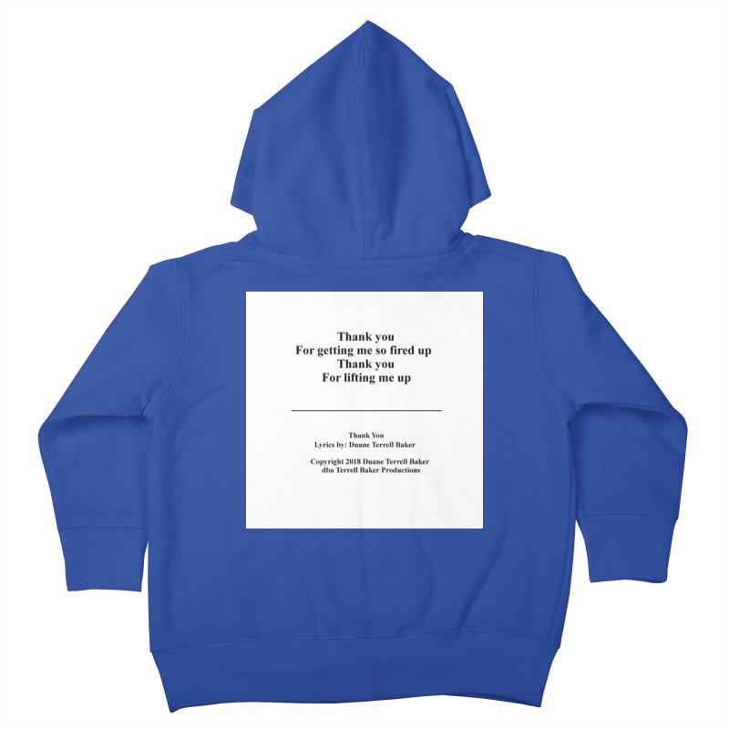 ThankYou_TerrellBaker2018TroubleGetOuttaMyWayAlbum_PrintedLyrics_MerchandiseArtwork_04012019 Kids Toddler Zip-Up Hoody by Duane Terrell Baker - Authorized Artwork, etc