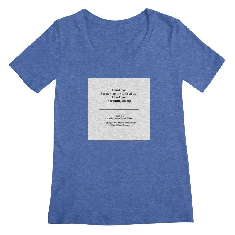 ThankYou_TerrellBaker2018TroubleGetOuttaMyWayAlbum_PrintedLyrics_MerchandiseArtwork_04012019 Women's Regular Scoop Neck by Duane Terrell Baker - Authorized Artwork, etc
