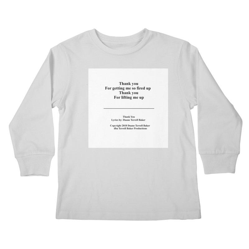 ThankYou_TerrellBaker2018TroubleGetOuttaMyWayAlbum_PrintedLyrics_MerchandiseArtwork_04012019 Kids Longsleeve T-Shirt by Duane Terrell Baker - Authorized Artwork, etc