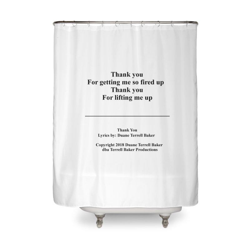 ThankYou_TerrellBaker2018TroubleGetOuttaMyWayAlbum_PrintedLyrics_MerchandiseArtwork_04012019 Home Shower Curtain by Duane Terrell Baker - Authorized Artwork, etc