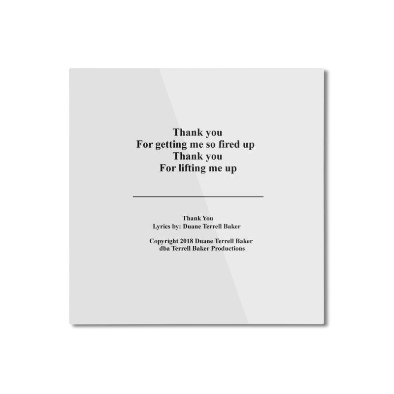 ThankYou_TerrellBaker2018TroubleGetOuttaMyWayAlbum_PrintedLyrics_MerchandiseArtwork_04012019 Home Mounted Aluminum Print by Duane Terrell Baker - Authorized Artwork, etc